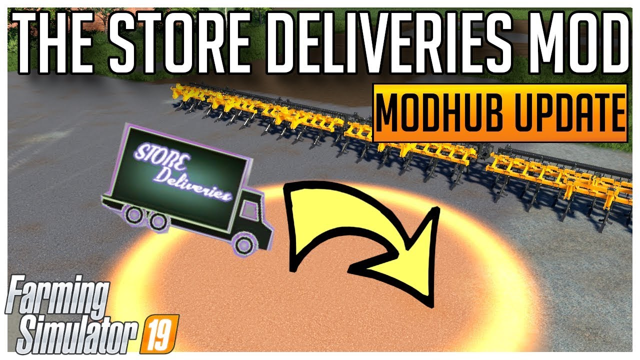 THE STORE DELIVERIES MOD | MODHUB UPDATE | FARMING SIMULATOR 19