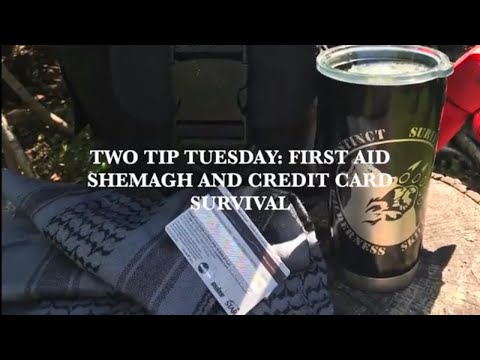 Two Tip Tuesday: First Aid Shemagh and Credit Card Survival