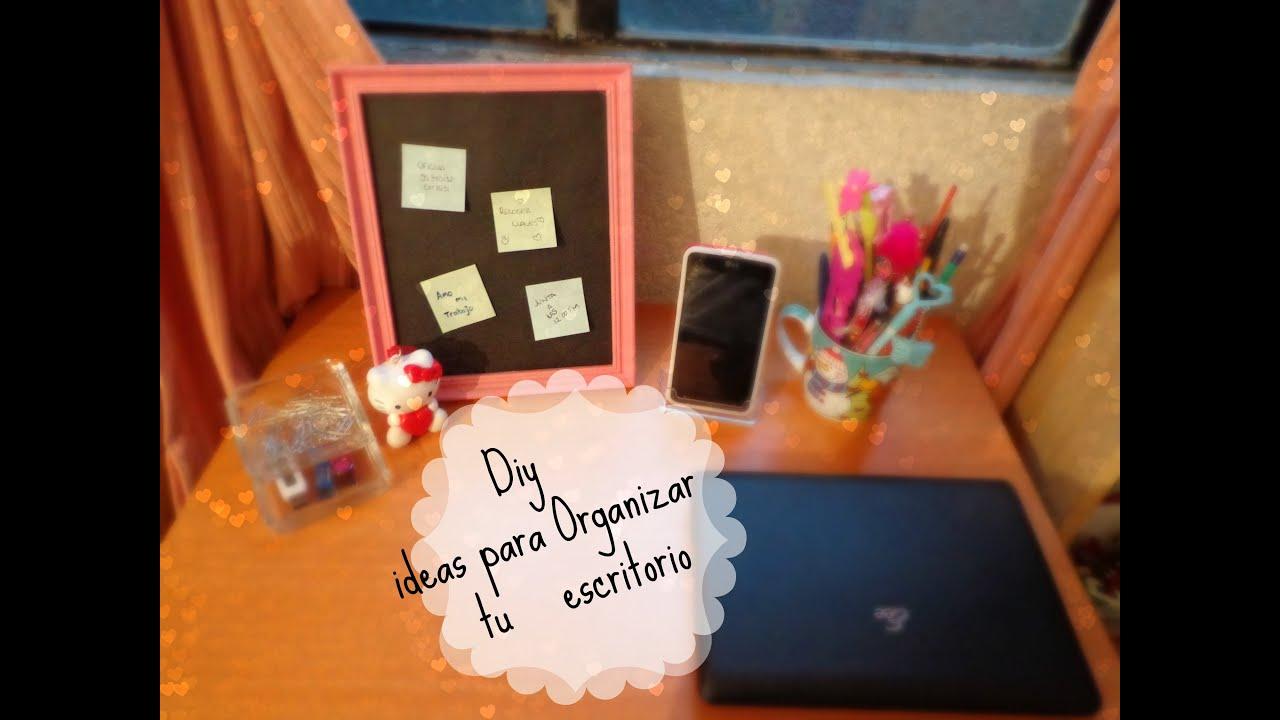 Diy ideas para organizar tu escritorio youtube - Accesorios para escritorio ...