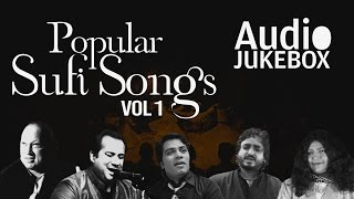 Popular Sufi Songs - Volume 1 | Ultimate Sufi Collection | Audio Jukebox