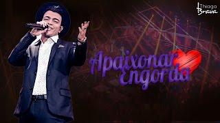 Baixar THIAGO BRAVA - APAIXONAR ENGORDA (DVD TUDO NOVO DE NOVO)