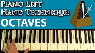 Developing Piano Technique: Left Hand Octave Exercises