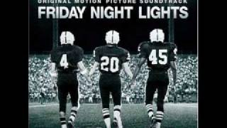 Friday Night Lights - OST - An Ugly Fact Of Life