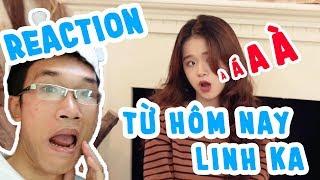 Vật Vờ REACTION  TỪ HÔM NAY (Feel Like Ooh) - Linh Ka