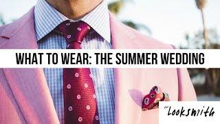 What to Wear: The Summer Wedding | Parker York Smith | Men's Fashion