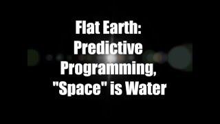 Flat Earth: Predictive Programming,