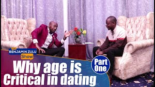 Why Age Is Critical In Dating (PART ONE) - The Benjamin Zulu Show