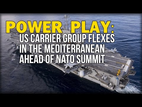 POWER PLAY: US CARRIER GROUP FLEXES IN THE MEDITERRANEAN AHEAD OF NATO SUMMIT