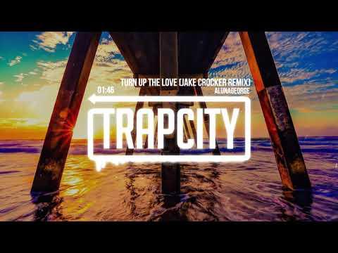 AlunaGeorge - Turn Up The Love (Jake Crocker Remix) [Lyrics]