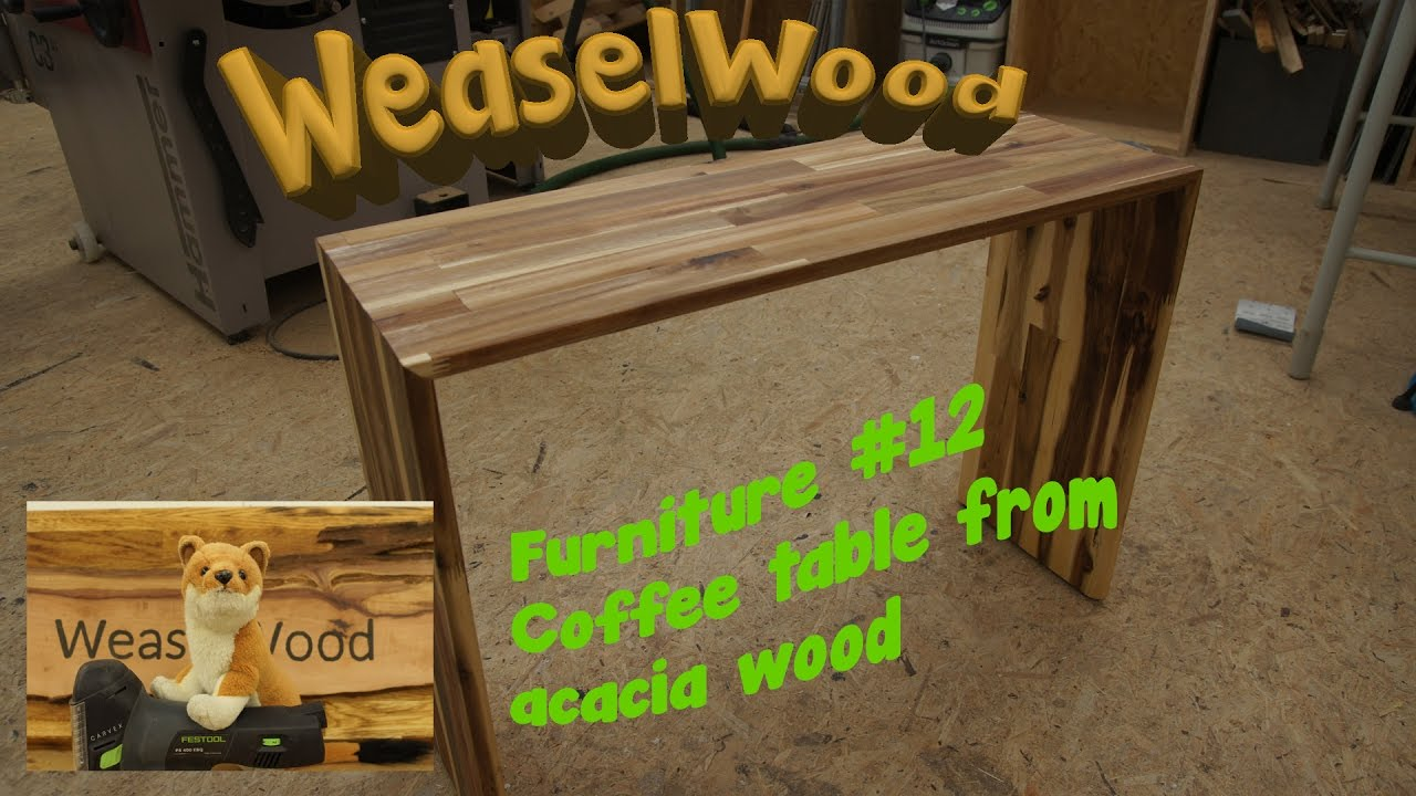 Coffee table from acacia wood WeaselWood Furniture 12 YouTube