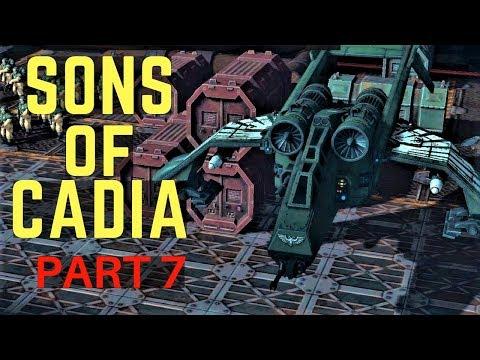 Sanctus Reach - Sons of Cadia Pt7 |