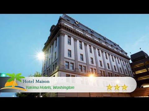 Hotel Maison - Yakima Hotels, Washington