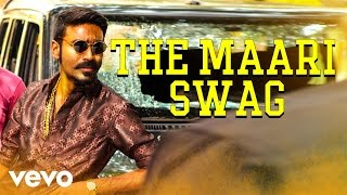Maari - The Maari Swag Video | Dhanush, Kajal Agarwal | Anirudh