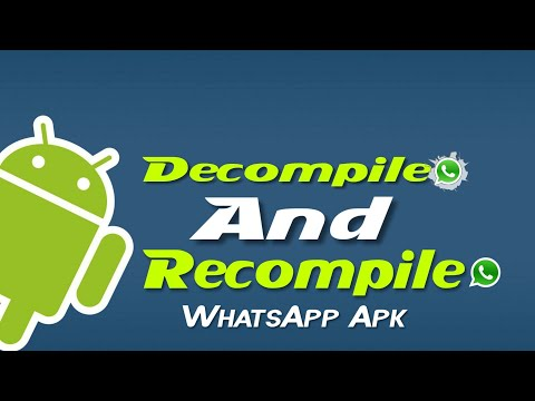 Decompile and Recompile WhatsApp Apk [ Tutorial 1 ]