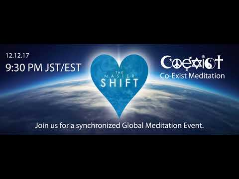 Master Shift Co-Exist Global Meditaion 12 12 17