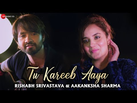 Tu Kareeb Aaya - Official Music Video | Rishabh Srivastava & Aakanksha Sharma