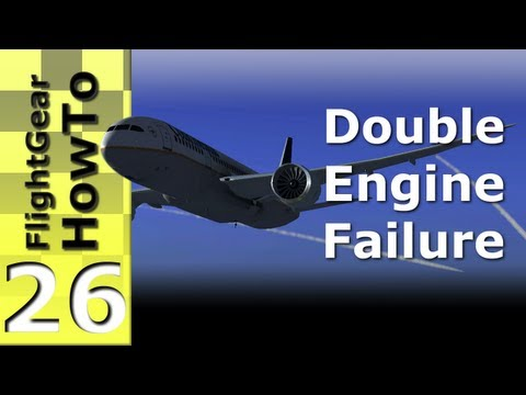 Double Engine Failure (787-8) - FlightGear HowTo #26