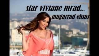 Viviane Mrad - Mougarad Ehsas 2012 - فيفيان مراد -