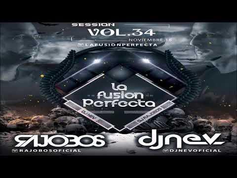 La Fusion Perfecta Vol.34 Dj Rajobos & Dj Nev Noviembre 2018