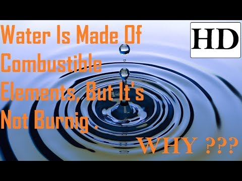 Why Doesn't Water Burn Despite Being Made Of Combustible Substances (Hydrogen And Oxygen) ?