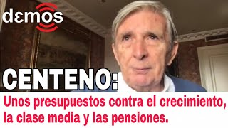 CENTENO: Unos presupuestos que destruirán el crecimiento, la clase media y las pensiones I Demos TV