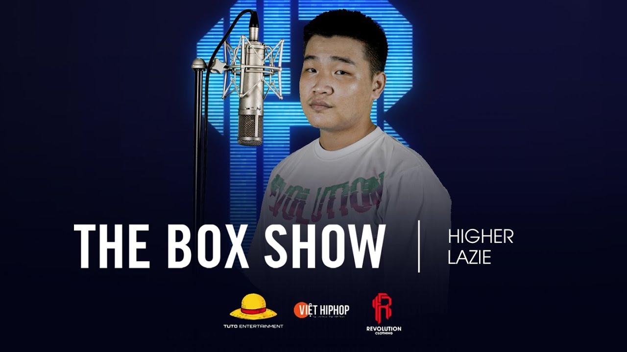Lazie - Higher   THE BOX SHOW