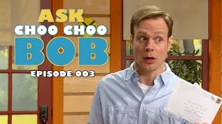 Ask Choo Choo Bob: Episode 3