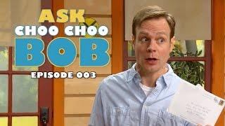 Ask Choo Choo Bob: Episode 3