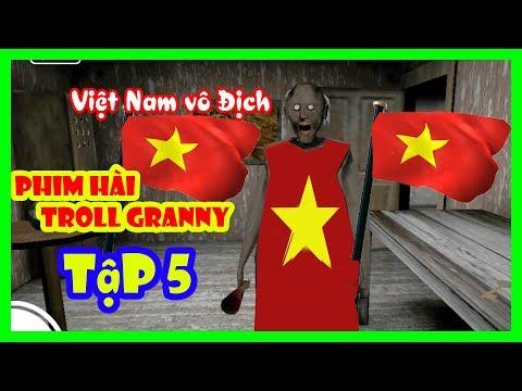 Phim Hài Troll Bà Granny   Bà Granny Đi Cổ Vũ Bóng Đá Việt Nam AFF CUp   Tập 5