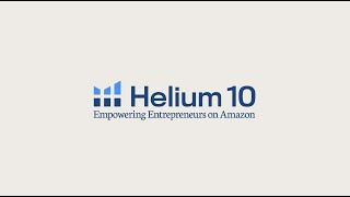 Introducing Helium 10 | Empowering Entrepreneurs on Amazon