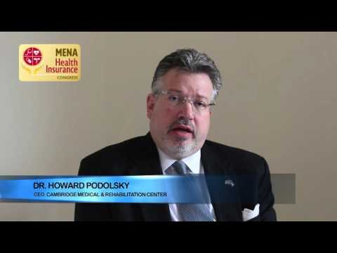 Dr. Howard Podolsky, CEO, Cambridge Medical & Rehabilitation Center