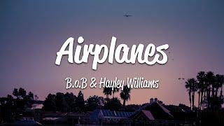 B.o.B - Airplanes (Lyrics) ft. Hayley Williams