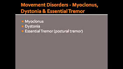 Movement Disorders - Myoclonus, Dystonia & Essential Tremor