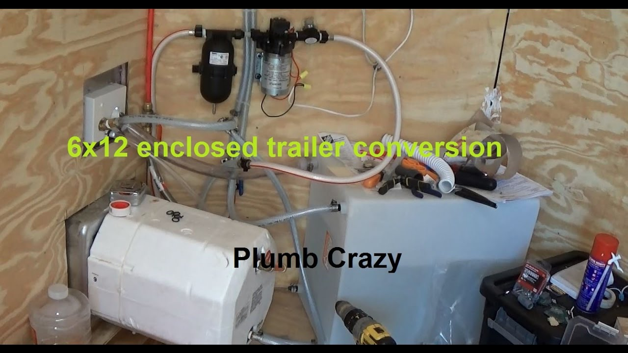 Water Tank Trailer >> 6x12 Enclosed Trailer Conversion Plumbing - YouTube
