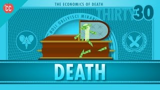 The Economics of Death: Crash Course Econ #30