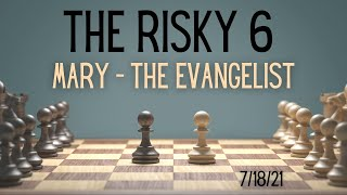 """The Risky 6 """"Mary - The Evangelist""""   July 18, 2021   Canonsburg UP Church"""