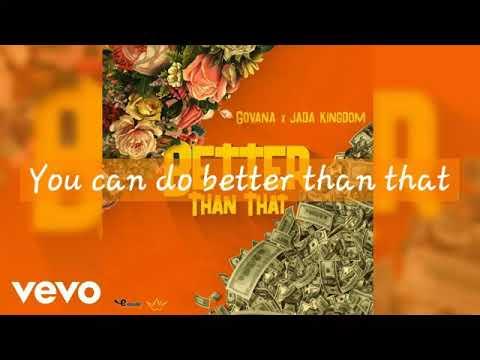 Govana, Jada Kingdom - Better Than That (Lyrics)