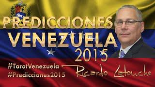 Predicción Venezuela 2015, Predicciones para Venezuela Ricardo Latouche Tarot