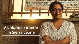 A volunteer doctor in Sierra Leone