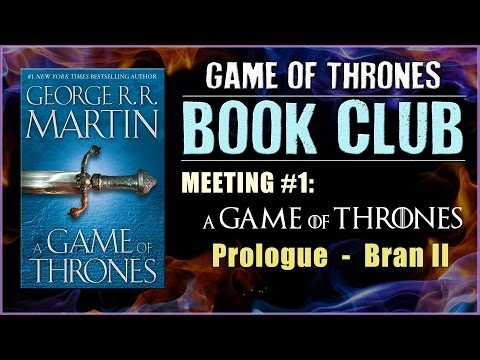 Game of Thrones Book Club: Meeting #1 (Prologue - Bran II)