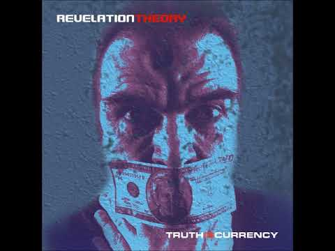 Revelation Theory - Truth Is Currency (Full Album)
