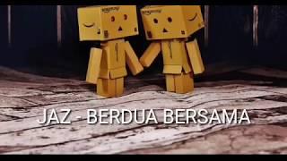 Jaz Berdua Bersama (danbo + lyric)