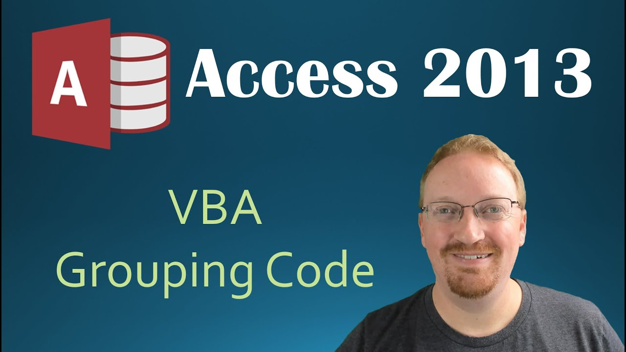 26. VBA - Grouping Our Code (Programming In Microsoft Access 2013)