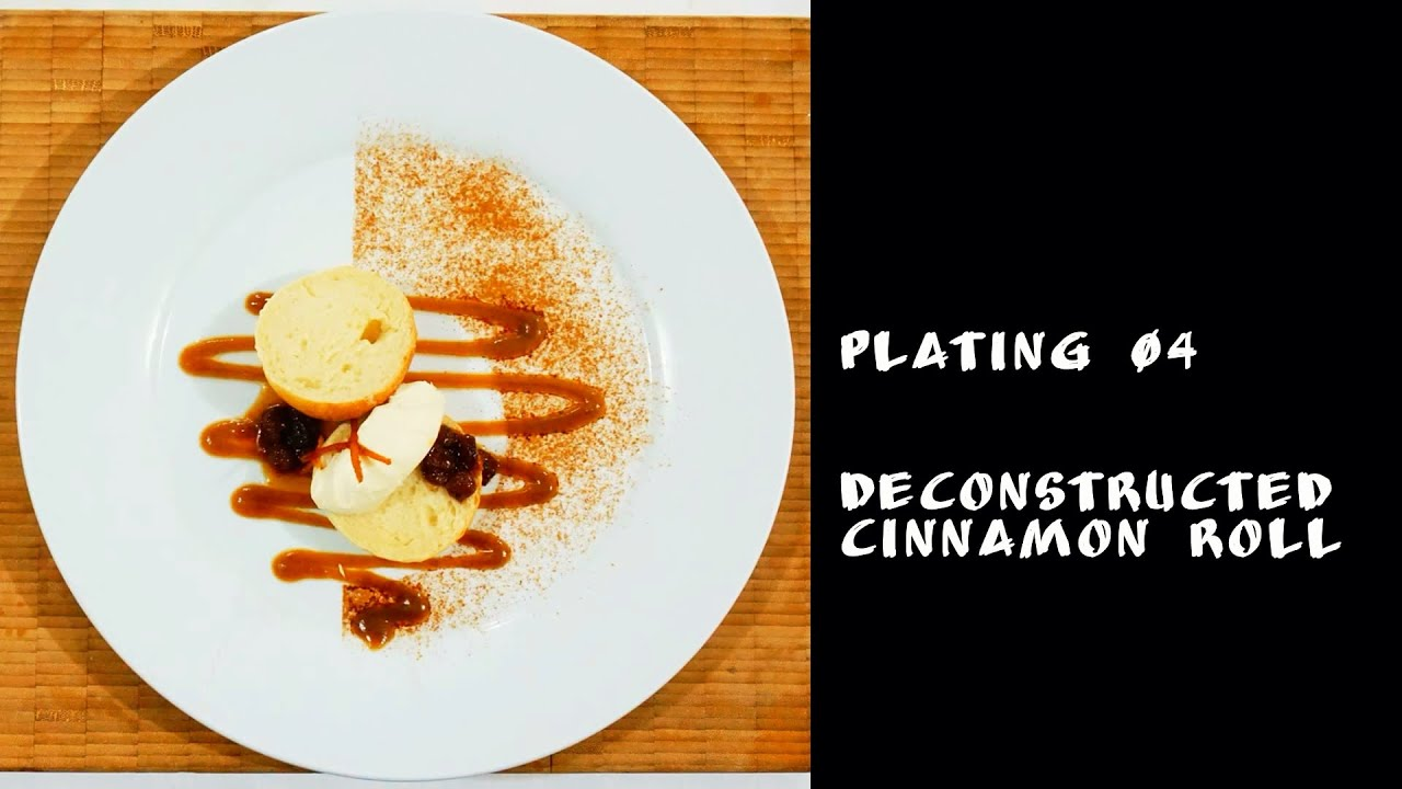 Plating 04 Deconstructed Cinnamon Roll Youtube
