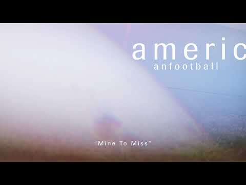 American Football - Mine To Miss [OFFICIAL AUDIO]
