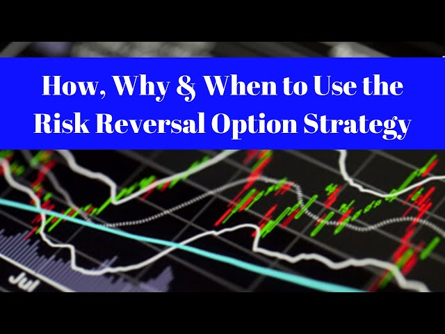 How, Why & When to Use the Risk Reversal Option Strategy [AAPL]