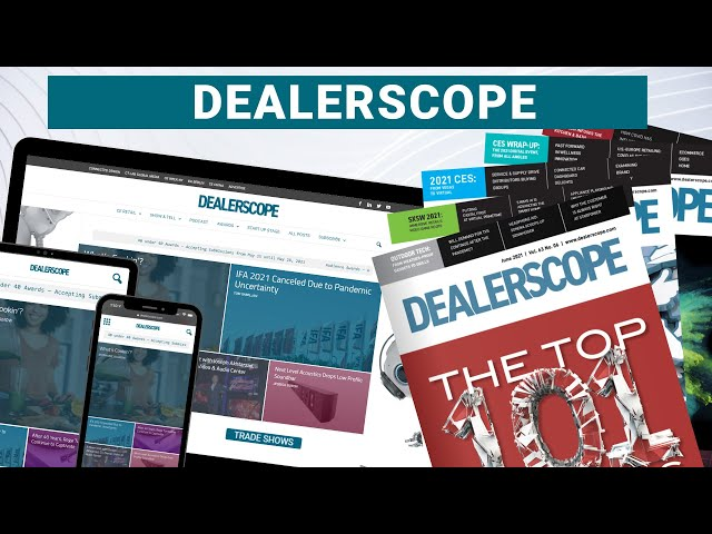 Dealerscope: The #1 Source for B2B Products & Strategies for Consumer Technology Retailing