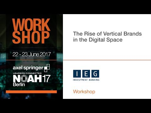 The Rise of Vertical Brands in the Digital Space - NOAH17 Berlin