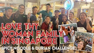 Love Thy Woman Family in Singapore + (Spicy Noodle & Durian Challenge) | Kim Chiu PH