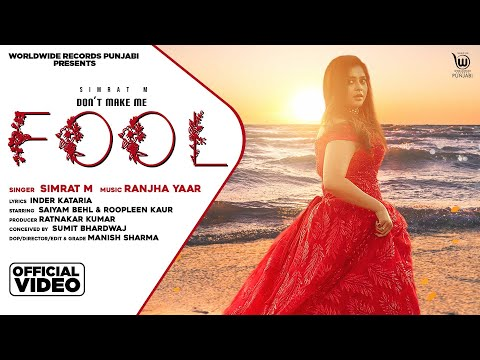 Don't Make Me Fool (OFFICIAL VIDEO) by Simrat M | Ranjha Yaar | Latest Punjabi Song